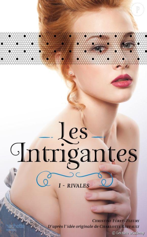 Les Intrigantes : plongez dans les coulisses de Versailles !