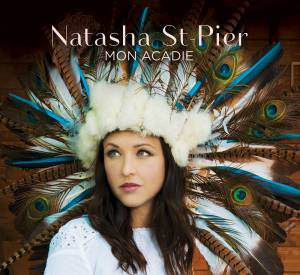 "L'album ""Mon Acadie"" de Natasha St-Pier est sorti le 2 octobre 2015."