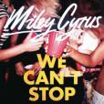 """""""We can't stop"""" Miley Cyrus."""