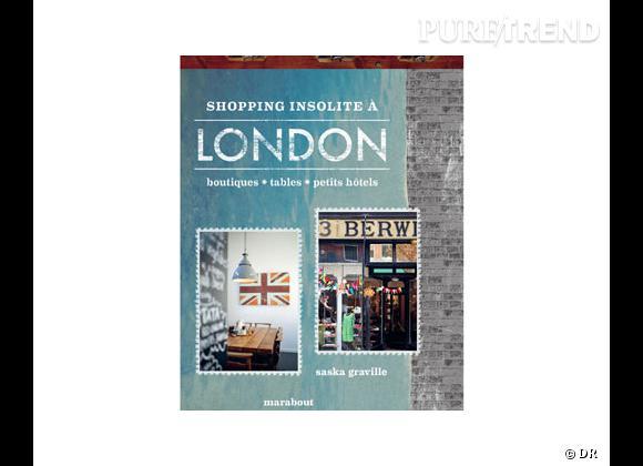 """Shopping évasion : dans ma valise pour Londres ! """"Shopping Insolite à London"""" de Saska Gravaille, éditions Marabout, 16,90 €"""