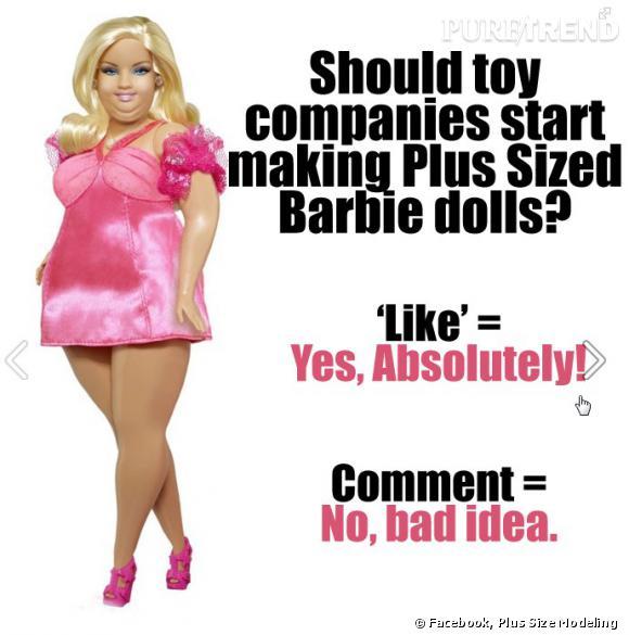 """Plus-size-modeling.com  lance le débat sur sa page Facebook : """" Si nous avons des femmes de taille plus large, pourquoi ne pas avoir une Barbie de taille plus large ? Like = oui, absolument! Comment = non, mauvaise idée """". 38 000 internautes ont déjà """"likés"""" la photo."""