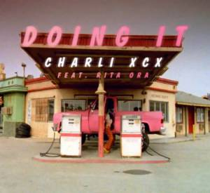 """Doing It"" Charli XCX - Rita Ora."