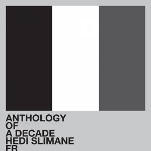 Anthology of a Decade, Hedi Slimane.