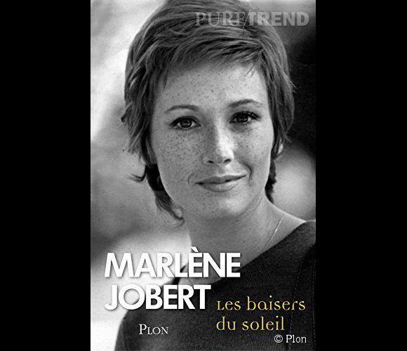 """Marlène Jobert se livre à coeur ouvert dans """"Les baisers du soleil"""", chez Plon."""