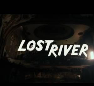 "La bande annonce de ""Lost River""."