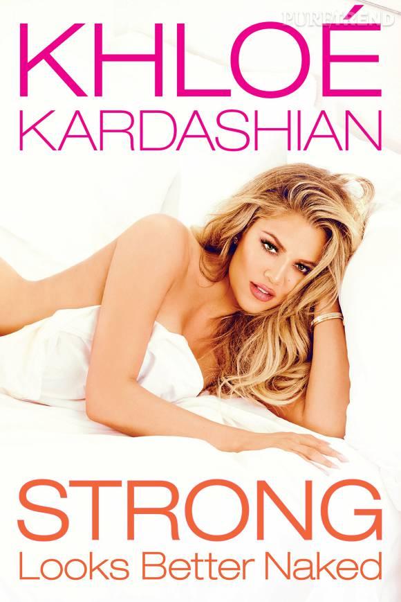 """Khloe Kardashian publie son premier livre, """"Strong Looks Better Naked""""."""