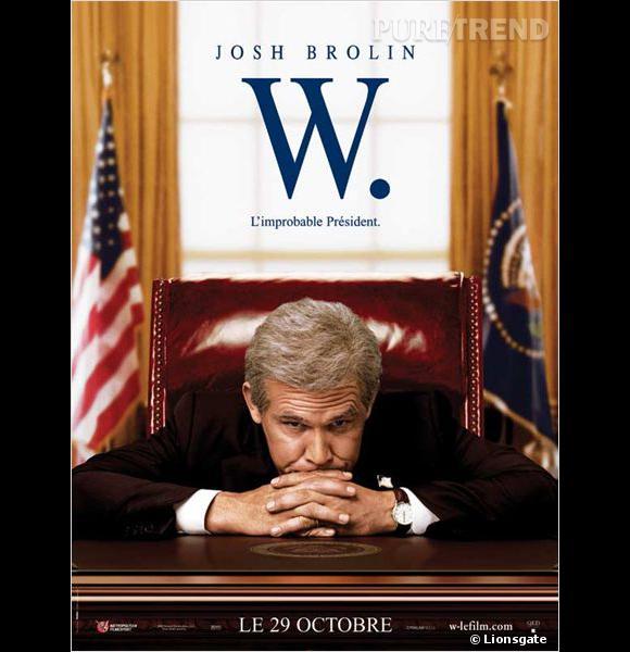 """Voici surement l'affiche la plus célèbre d'un film de président : """"W : l'improbable président"""" avec Josh Brolin."""