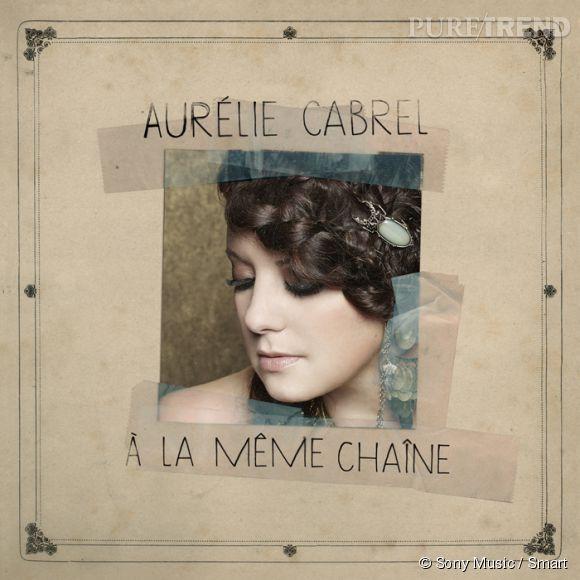 """Aurélie Cabrel sort son nouvel album """"A la même chaîne""""."""