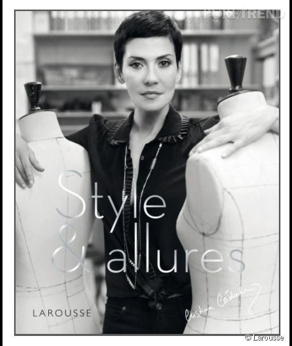 Style et Allures, prochain livre de Cristina Cordula chez Larousse. Une bible mode qui sortira en librairies le 7 octobre 2014.