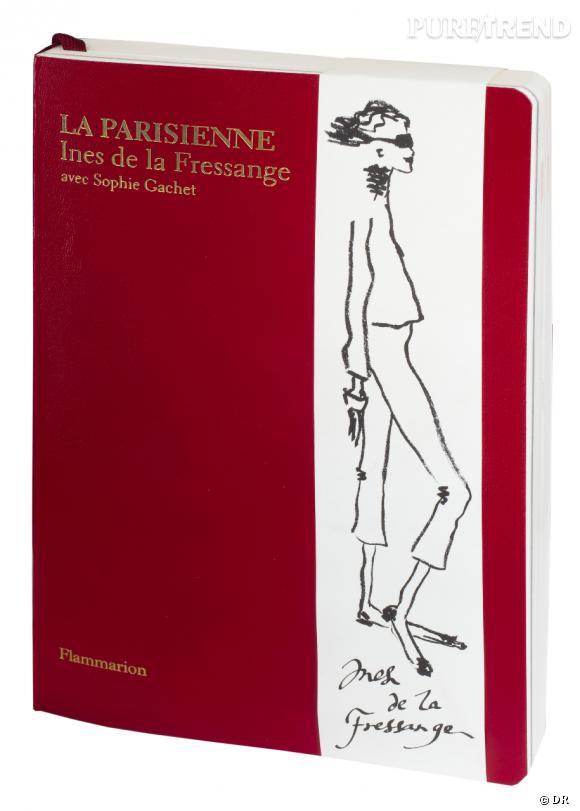 Les leçons de mode et d'art de Vivre dans un livre très parisien signé Inès de la Fressange et Sophie Gachet aux Editions Flammarion.