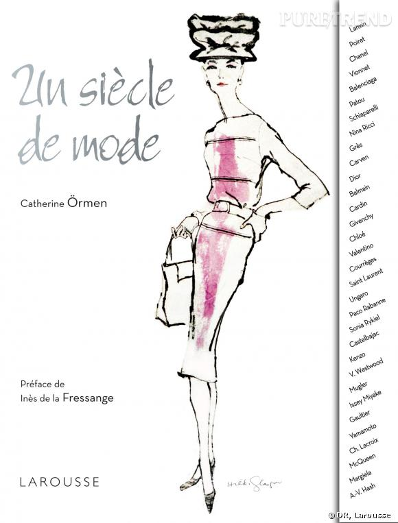 """""""Un siècle de mode"""" de Catherine ömen aux éditions Larousse."""