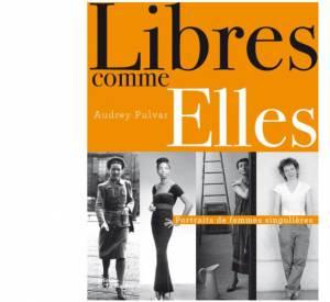 """""""Libres comme elles"""" d'Audrey Pulvar aux éditions La Martinière. Actuellement en librairie."""