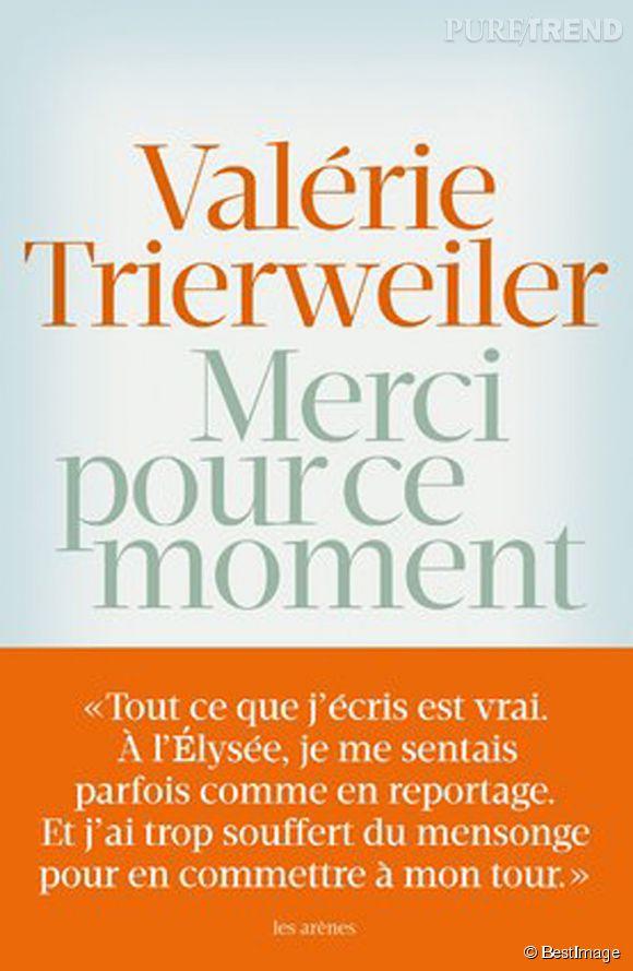 """""""Merci pour ce moment"""" : le livre de Valérie Trierweiler qui a fait tant de bruit lors de sa sortie en septembre 2014."""