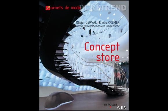 """Le livre """"Concept store"""" d' Olivier Gerval et Emily Kremer, aux editions Eyrolles"""