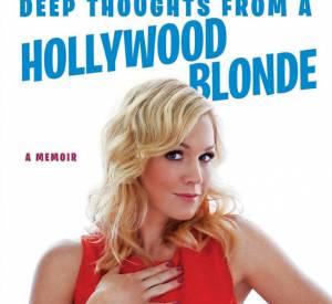 Deep thoughts from a Hollywood blonde, le livre-révélation de Jennie Garth.