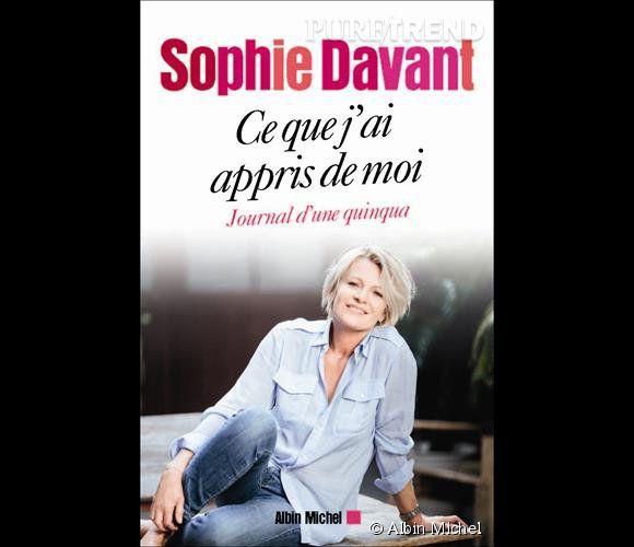 """Sophie Davant se livre dans """"Ce que j'ai appris de moi - journal d'une quinqua"""" (Albin Michel)."""
