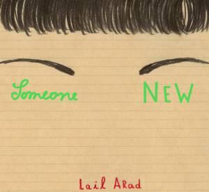 Lail Arad, Someone New