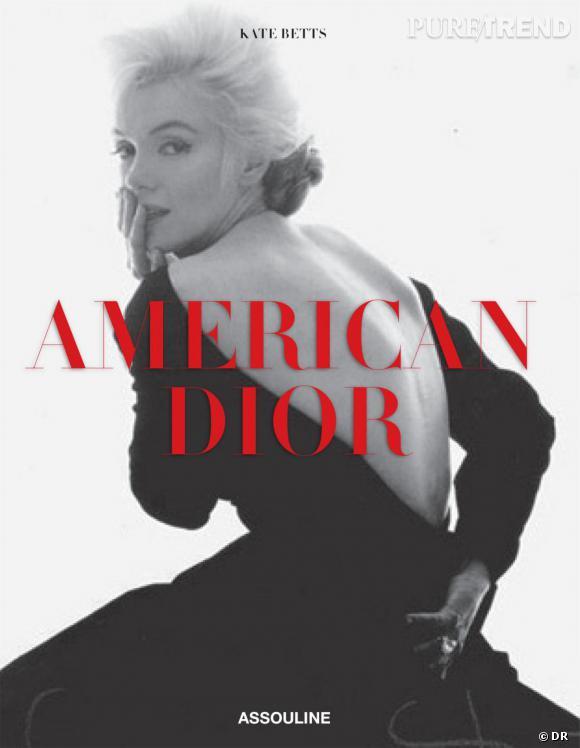 """American Dior  de Kate Betts, Editions Assouline.     Christian Dior et les États-Unis. Une histoire peu connue qui a pourtant eu un grand impact dans la carrière du couturier. Celui qui fit du """"New Look"""", le chic suprême chez les Américaines, a habillé les plus belles femmes de la planète, de Grace Kelly à Elizabeth Taylor et a imposé son style dans le monde entier. Un succès qu'il doit aux actrices mais également aux rédactrices américaines, tombées sous le charme de ses robes aux proportions nouvelles.    Prix :  65 €."""