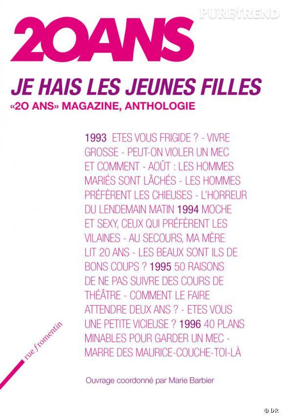 """""""Je hais les jeunes filles, 20 ans, anthologie"""". Editions rue ƒromentin."""