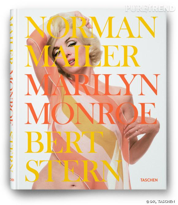 """Marilyn Monroe,"" by Norman Mailer and Bert Stern. Editions Taschen, 278 pages, 750.00€"